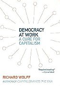 Democracy At Work - A  Cure For Capitalism (2012) order from Amazon